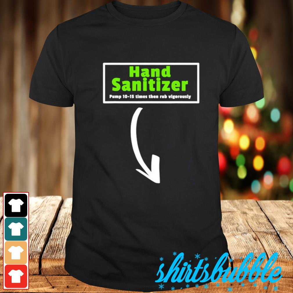 Hand sanitizer funny shirt