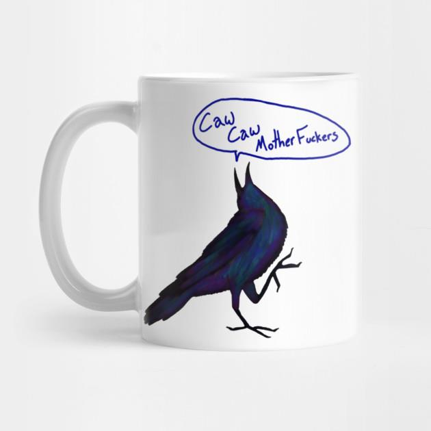 Caw Caw mother fuckers mug