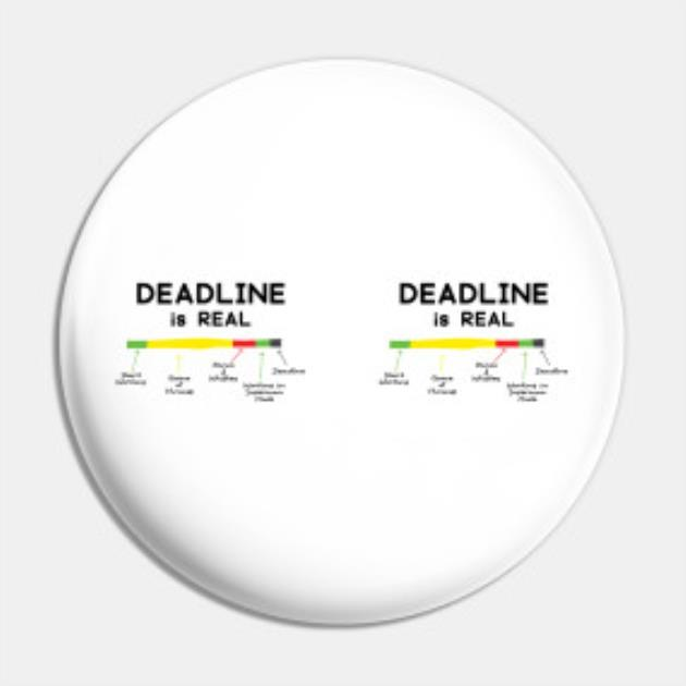 Deadline is real pin