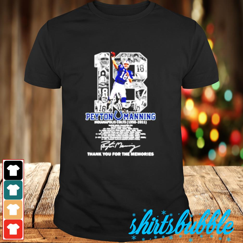 18 Peyton Manning Indianapolis Colts 1988-2011 thank you for the memories shirt