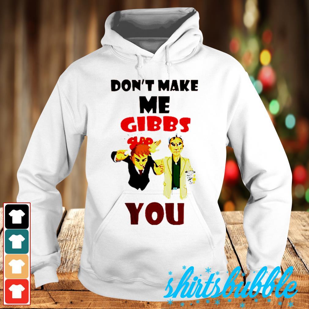 Don't make me bibbs you slap s Hoodie