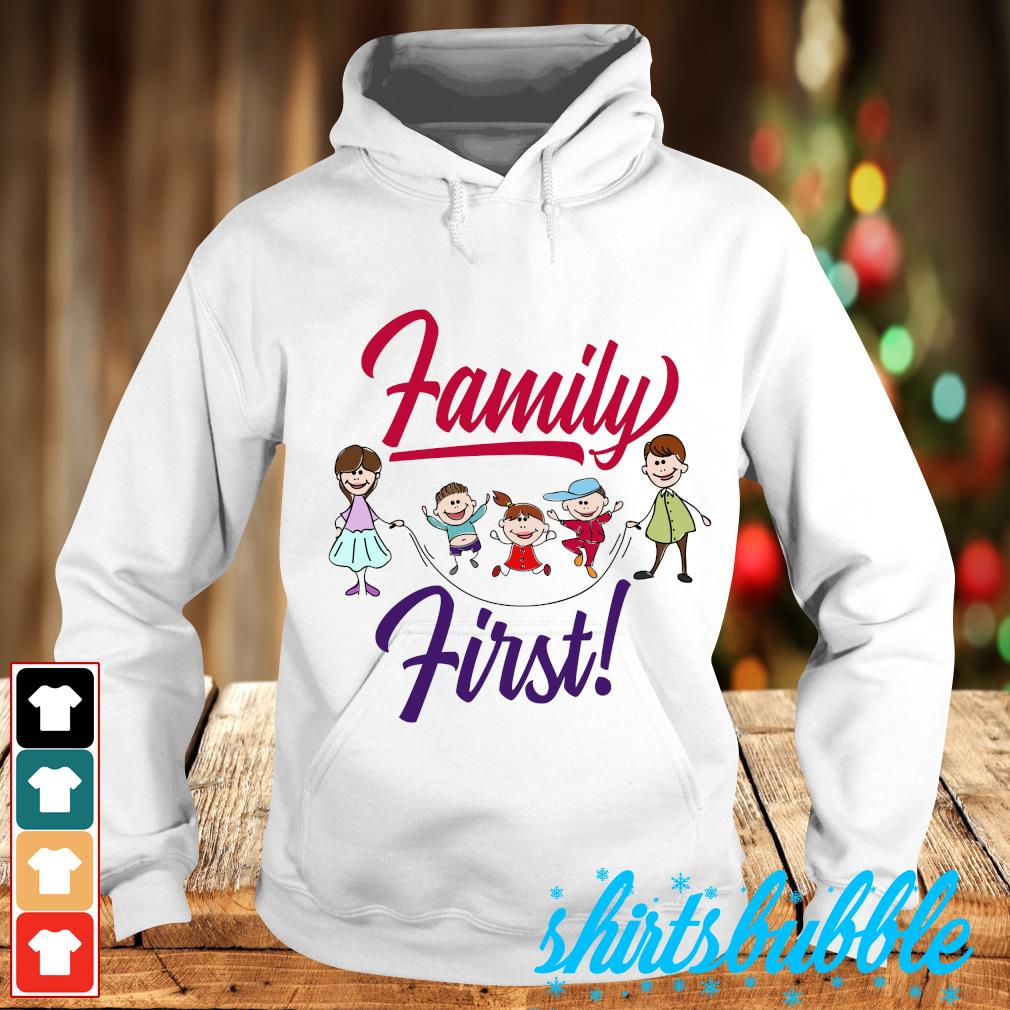 Family first s Hoodie