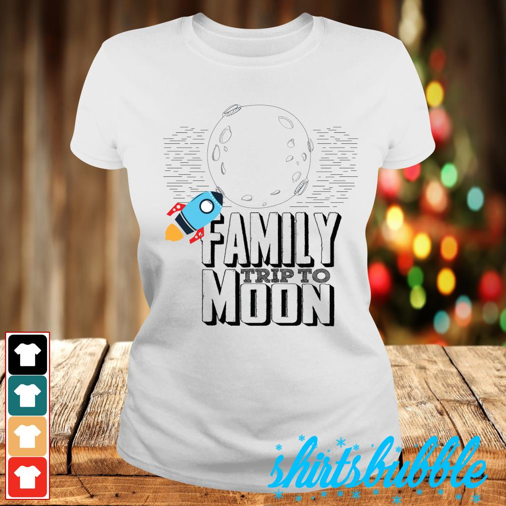 Family trip to moon s Ladies-tee