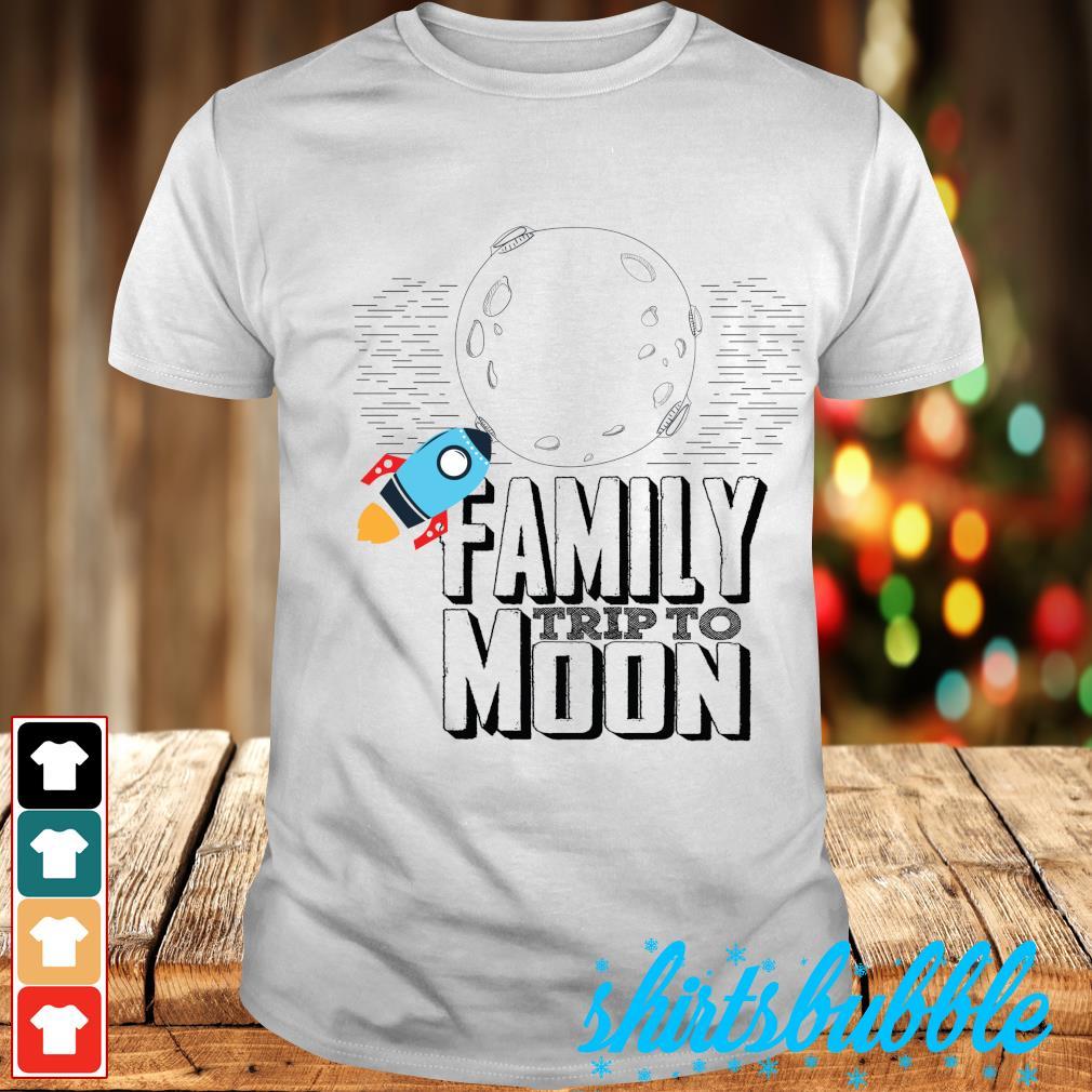 Family trip to moon shirt