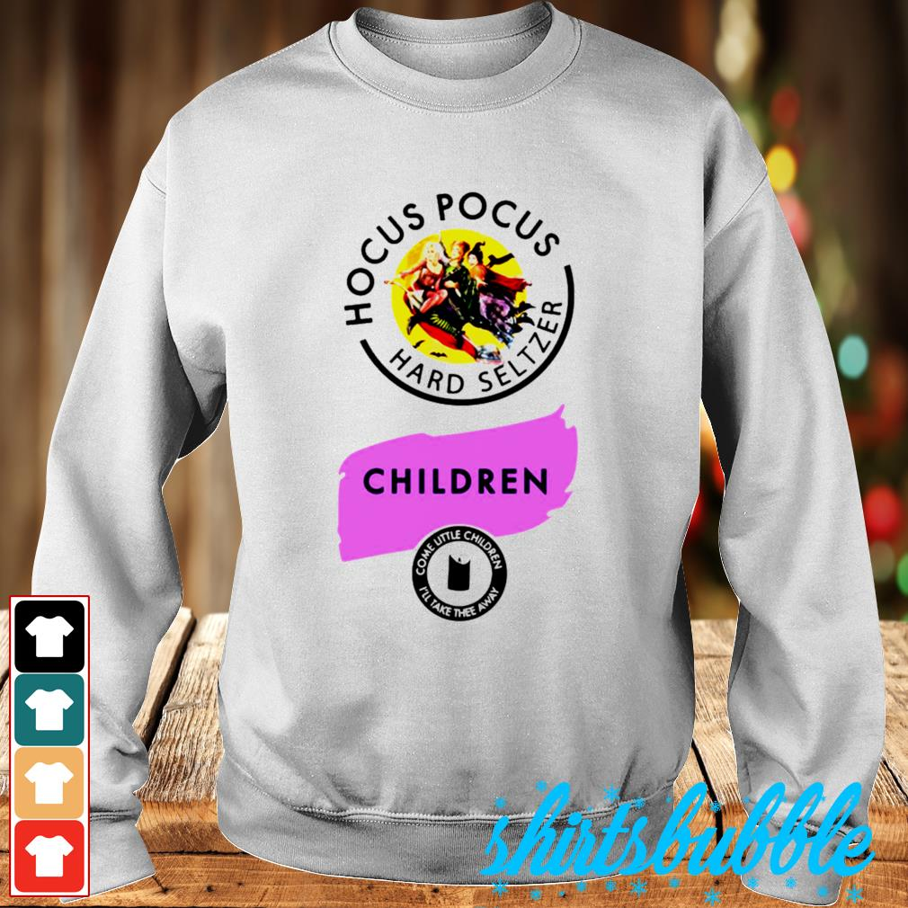 Hocus Pocus Hard Seltzer children come little children I'll tae thee away s Sweater