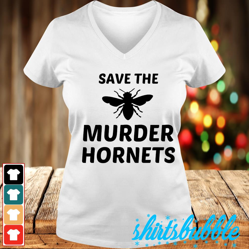 Save the murder hornets s V-neck t-shirt