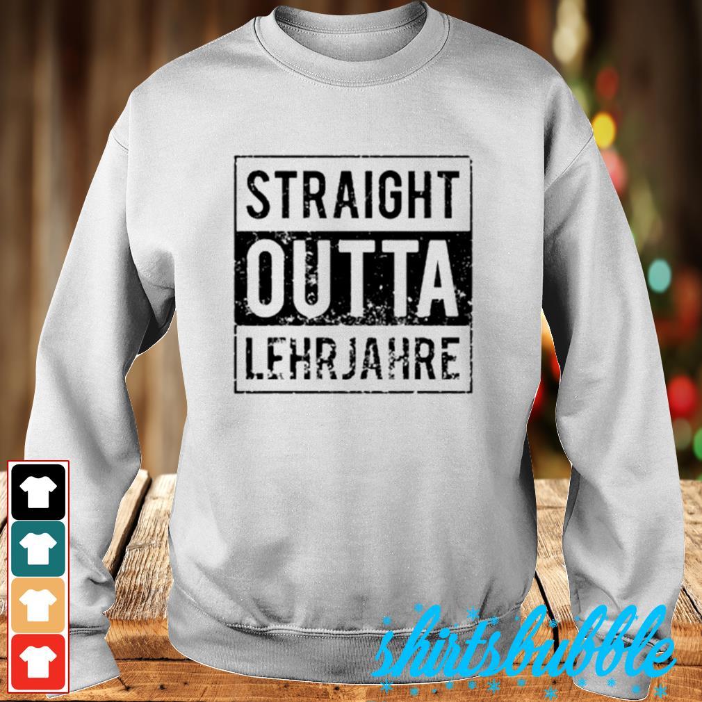 Straight outta lehrjahre s Sweater