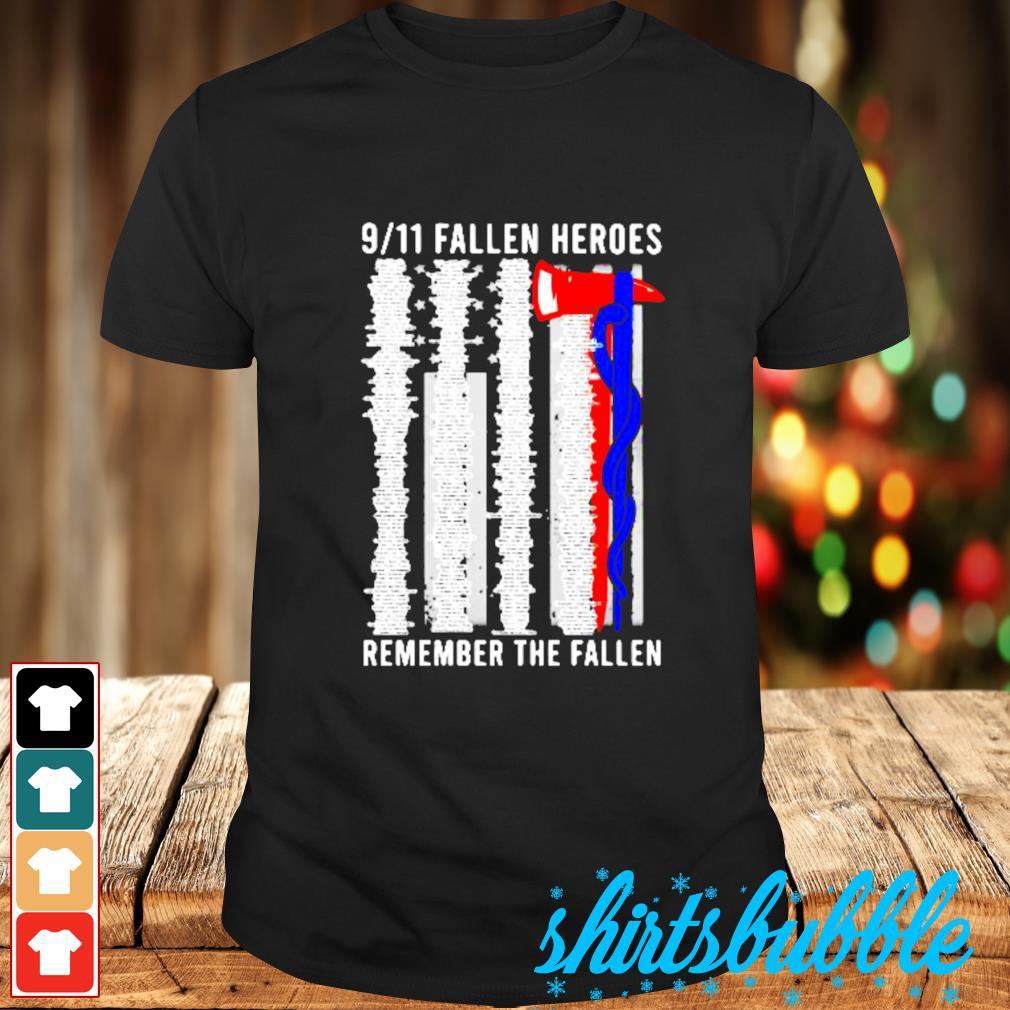 9 11 Fallen Heroes remember the fallen shirt
