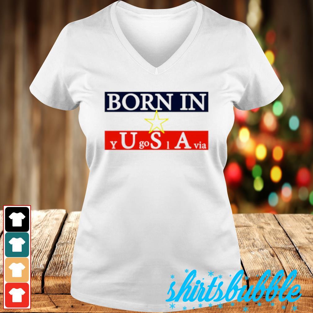 Born in Yugoslavia s V-neck t-shirt