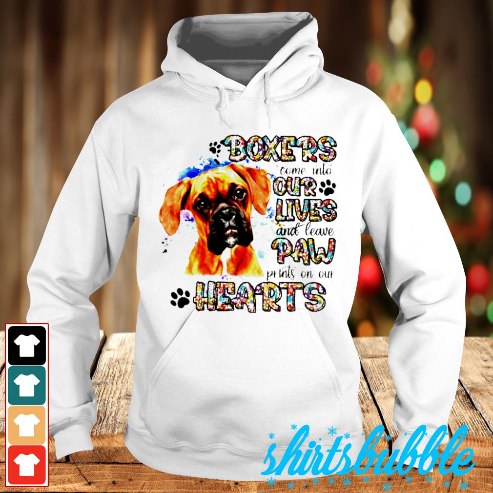 Boxers come into our lives and leave paw prints on our hearts s Hoodie