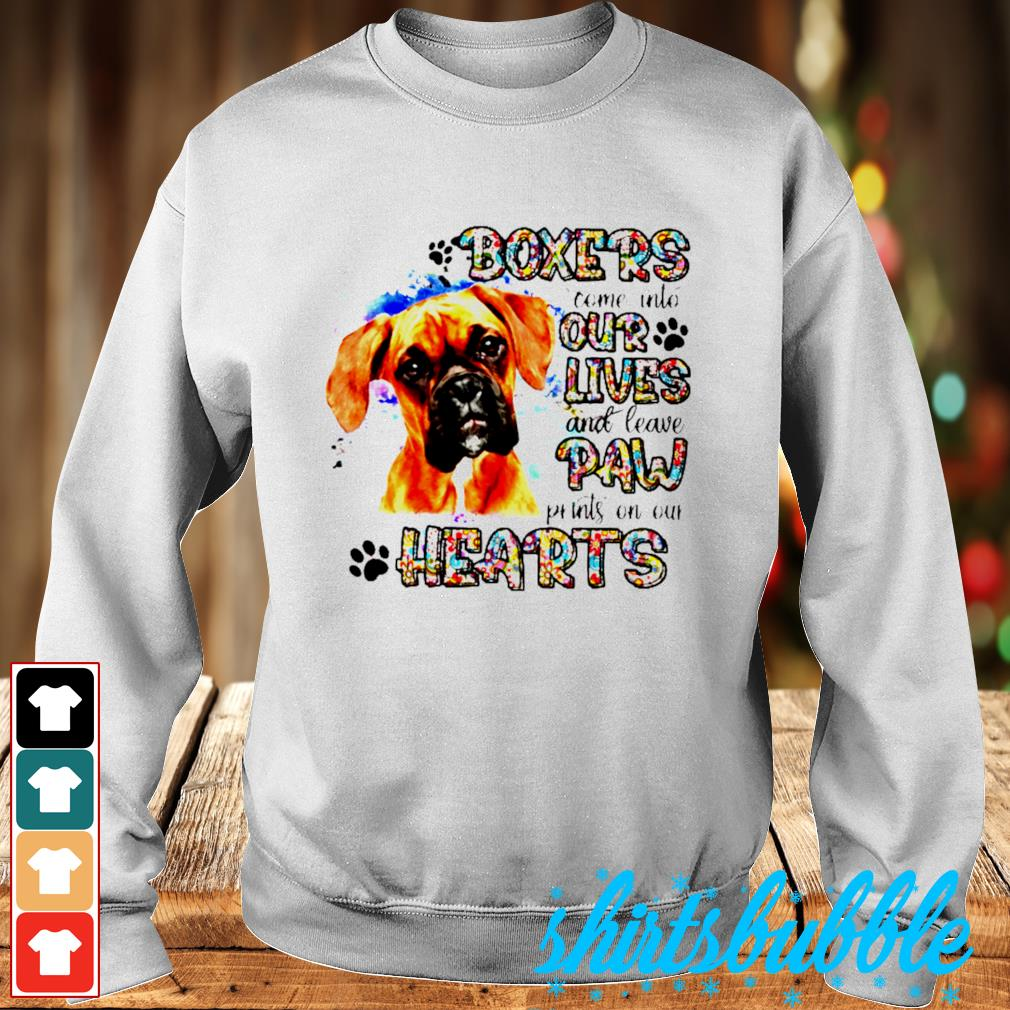 Boxers come into our lives and leave paw prints on our hearts s Sweater