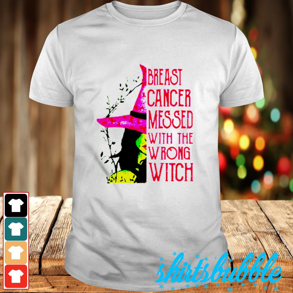 Breast cancer messed with the wrong Witch shirt