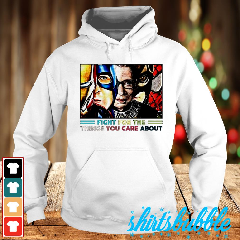 Fight for the thingsyou care about s Hoodie