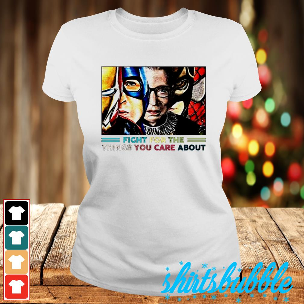 Fight for the thingsyou care about s Ladies-tee