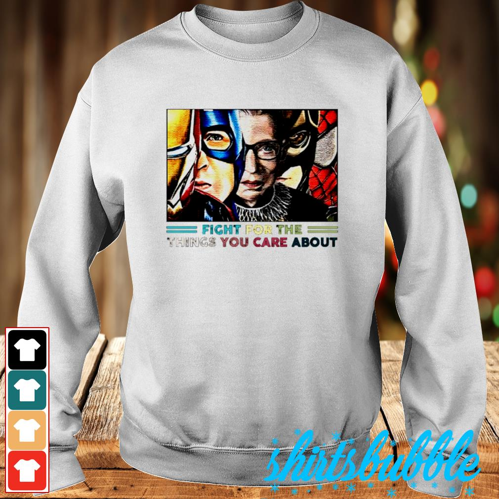 Fight for the thingsyou care about s Sweater