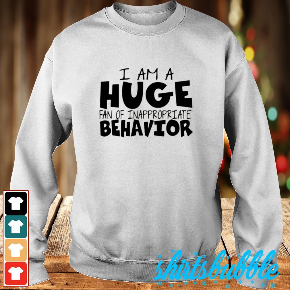 I am a huge fan of inappropreiate behavior s Sweater