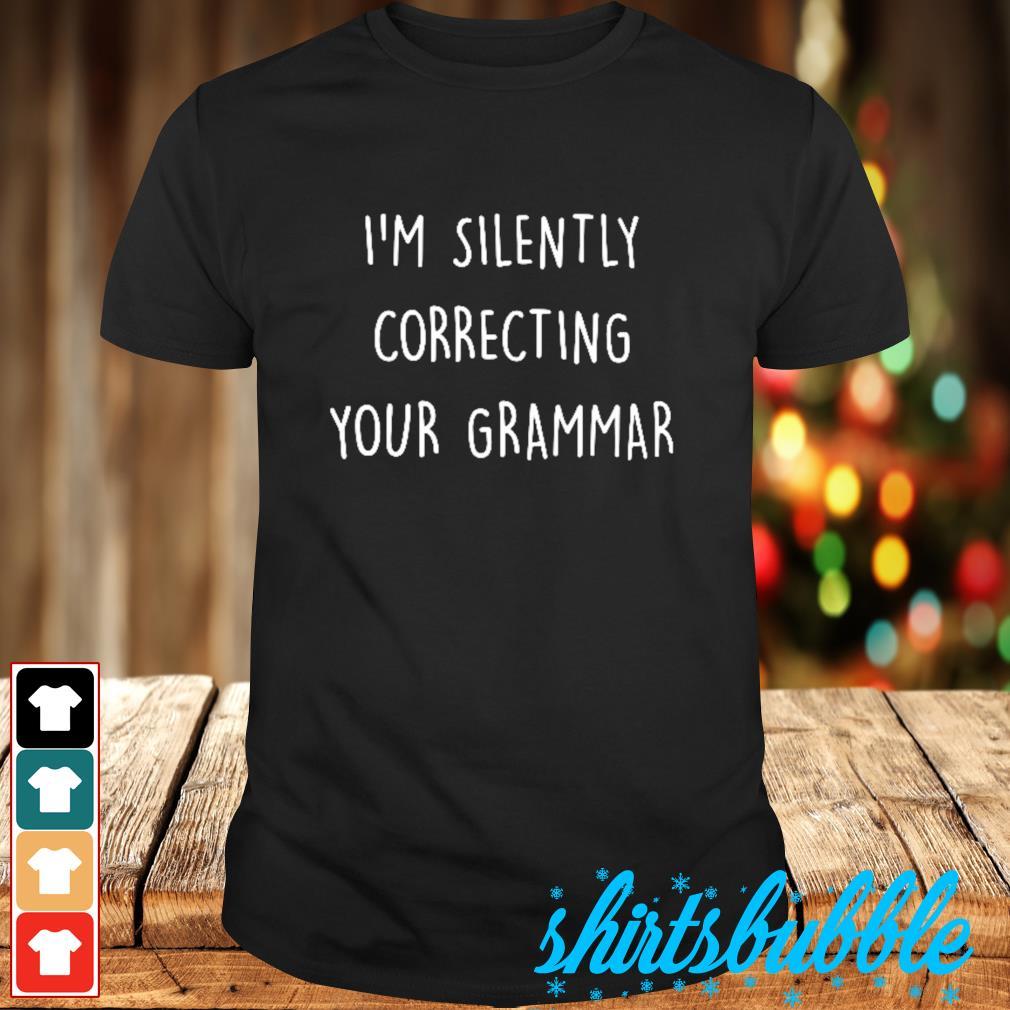 I'm silently correcting your grammar shirt