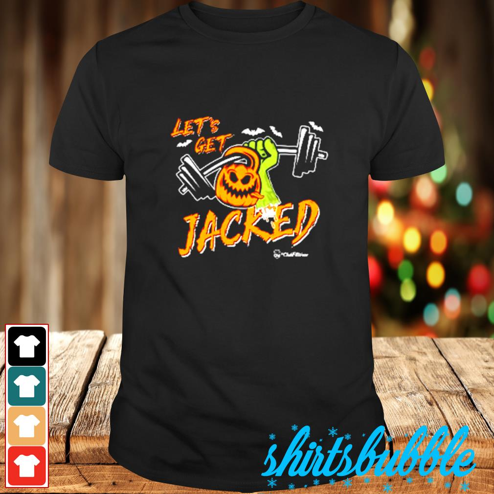Let's get jacked shirt