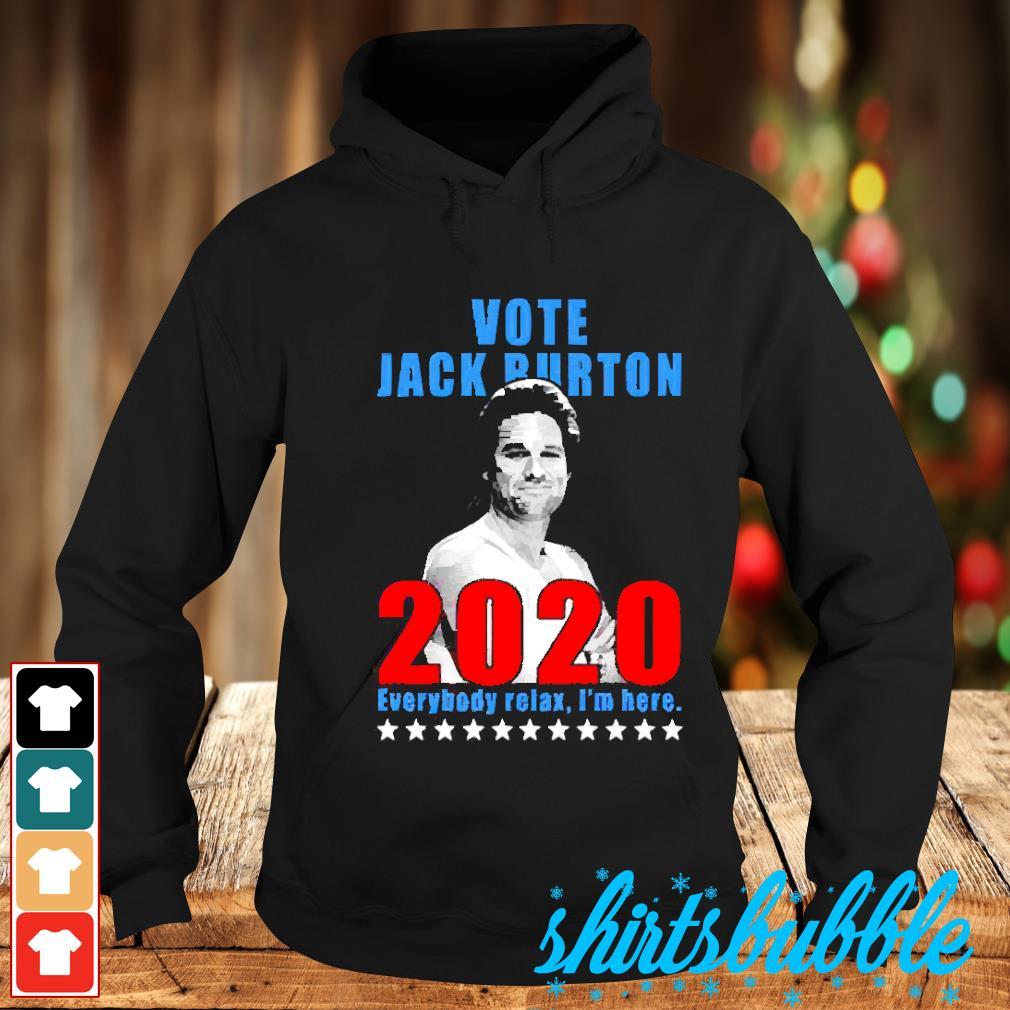 Vote Jack Burton 2020 everybody relax I'm here s Hoodie