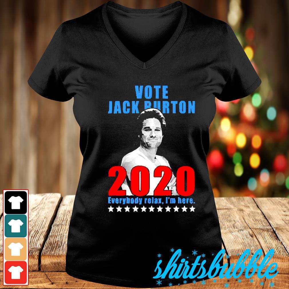 Vote Jack Burton 2020 everybody relax I'm here s V-neck t-shirt