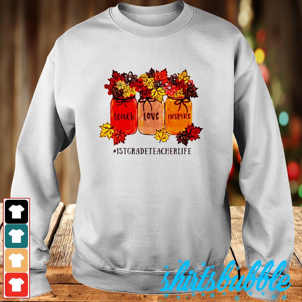 #1stgradeteacherlife teach love inspire s Sweater