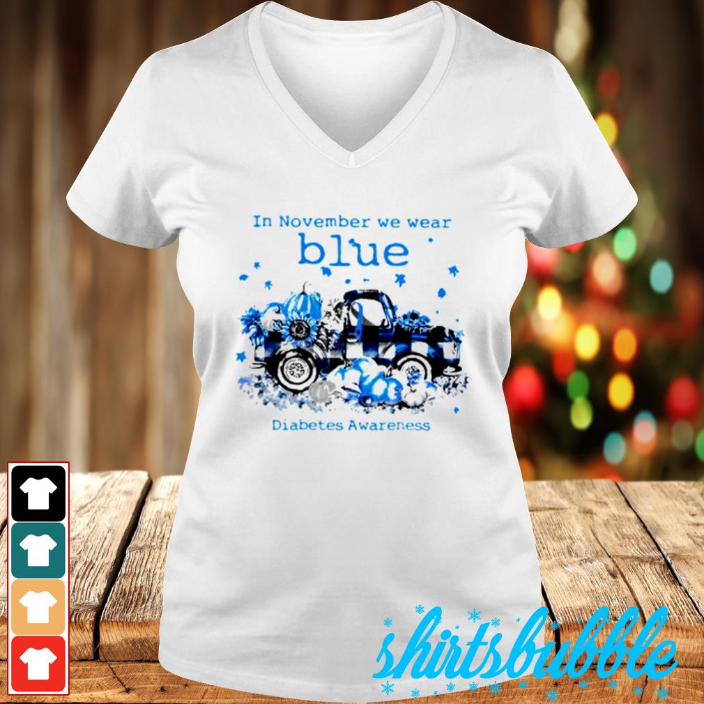 In November we wear blue diabetes awareness s V-neck t-shirt