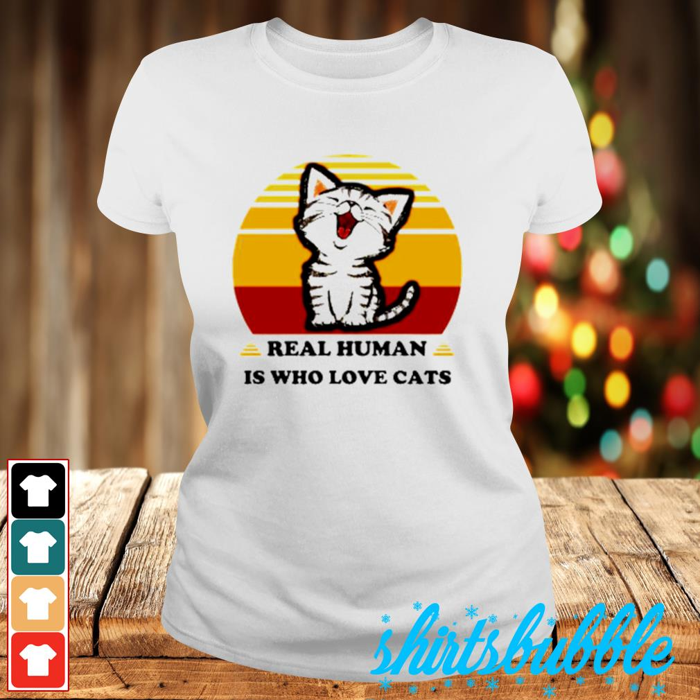 Real Human is who love cats vintage s Ladies-tee