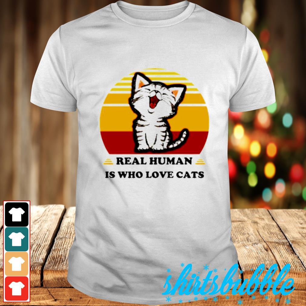Real Human is who love cats vintage shirt