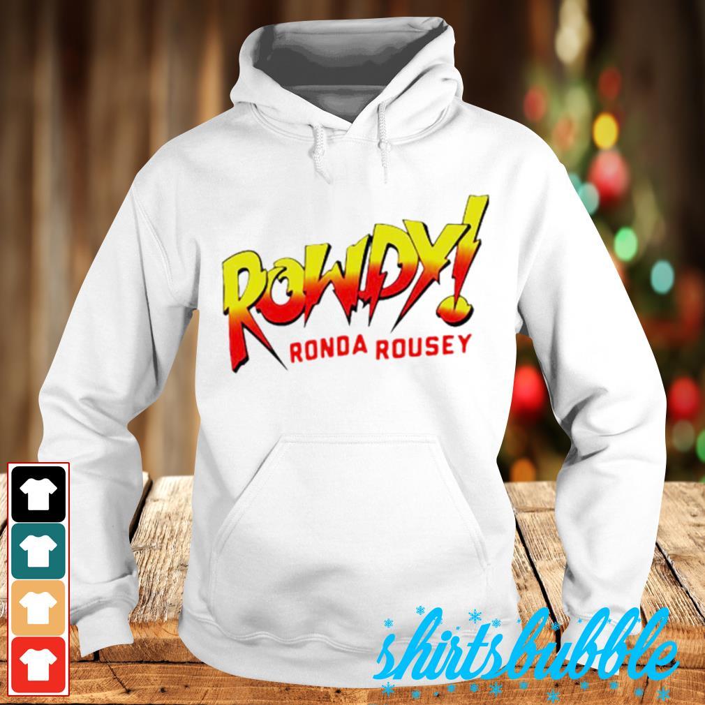 Rowdy Ronda rousey s Hoodie