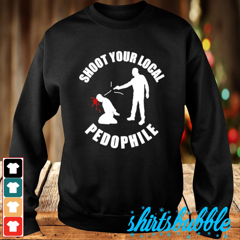 Shoot your local pedophile s Sweater