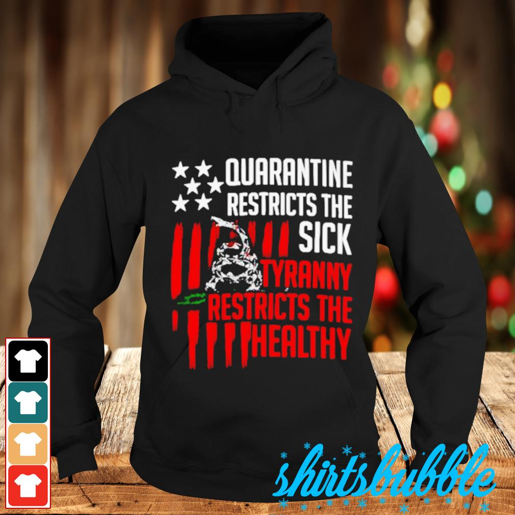 Snake quarantine restricts the sick tyranny restricts the healthy s Hoodie