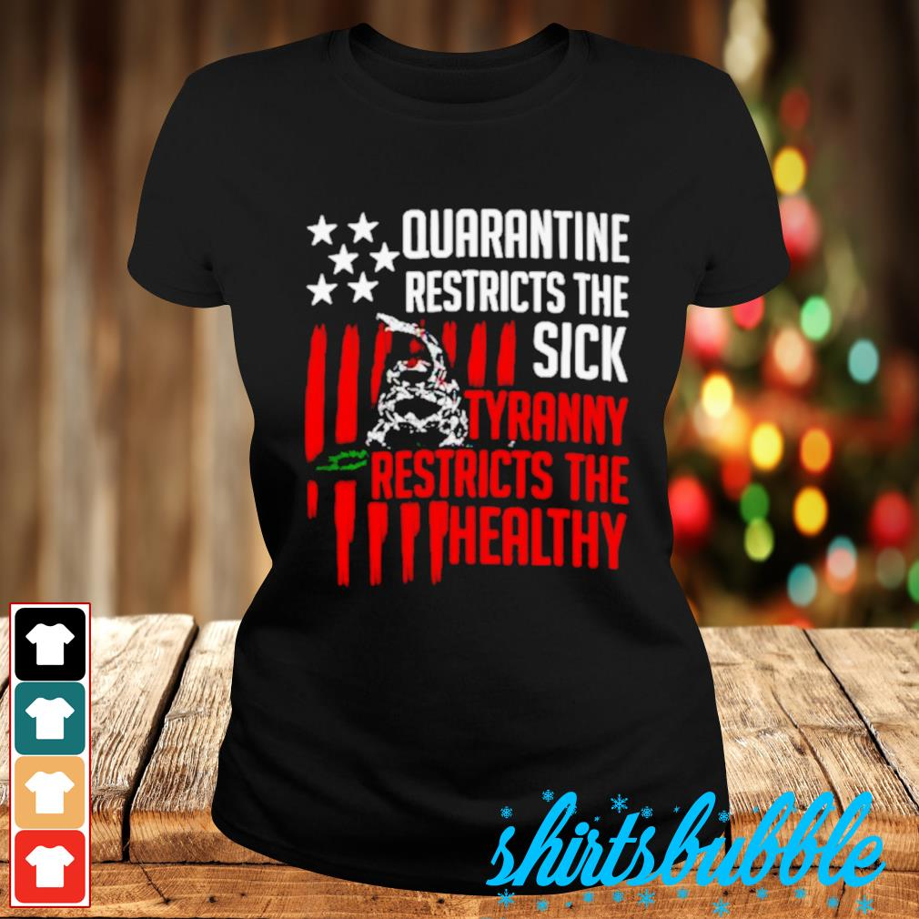 Snake quarantine restricts the sick tyranny restricts the healthy s Ladies-tee