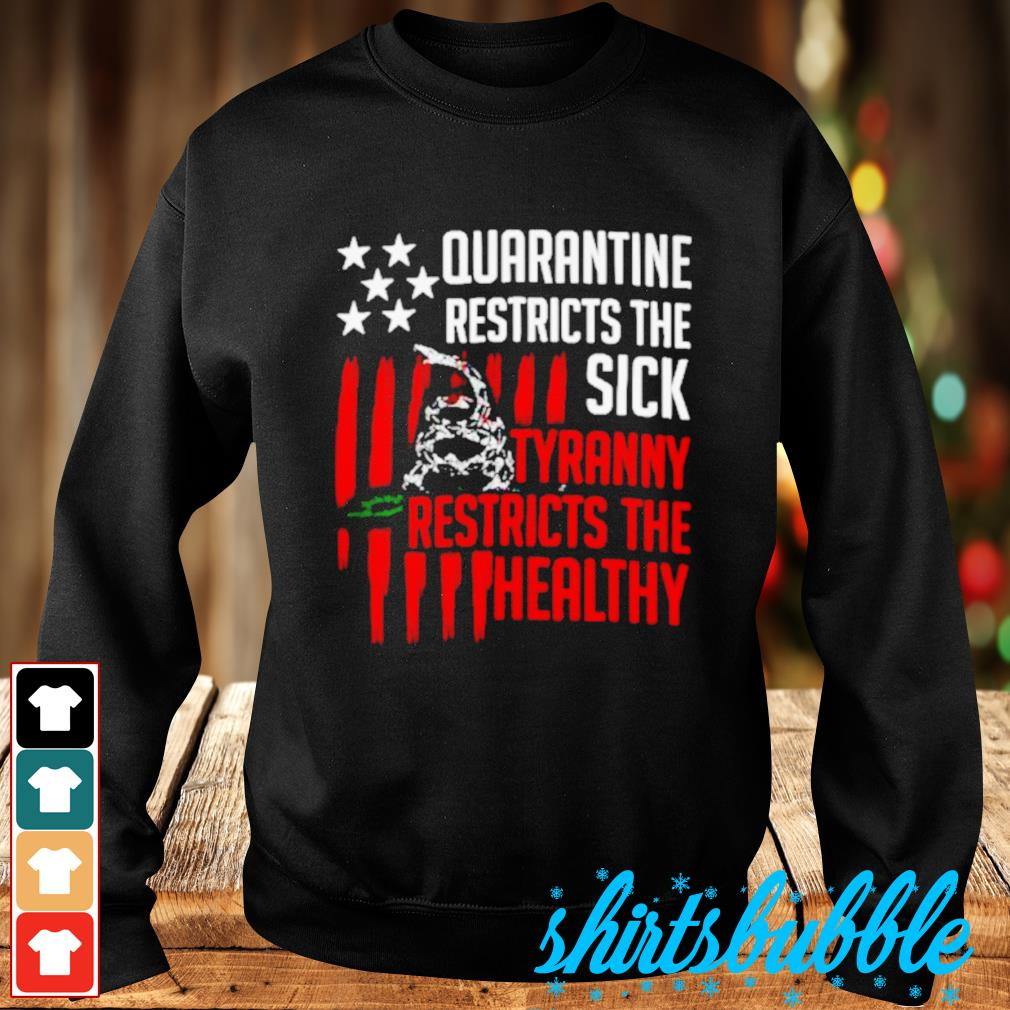 Snake quarantine restricts the sick tyranny restricts the healthy s Sweater