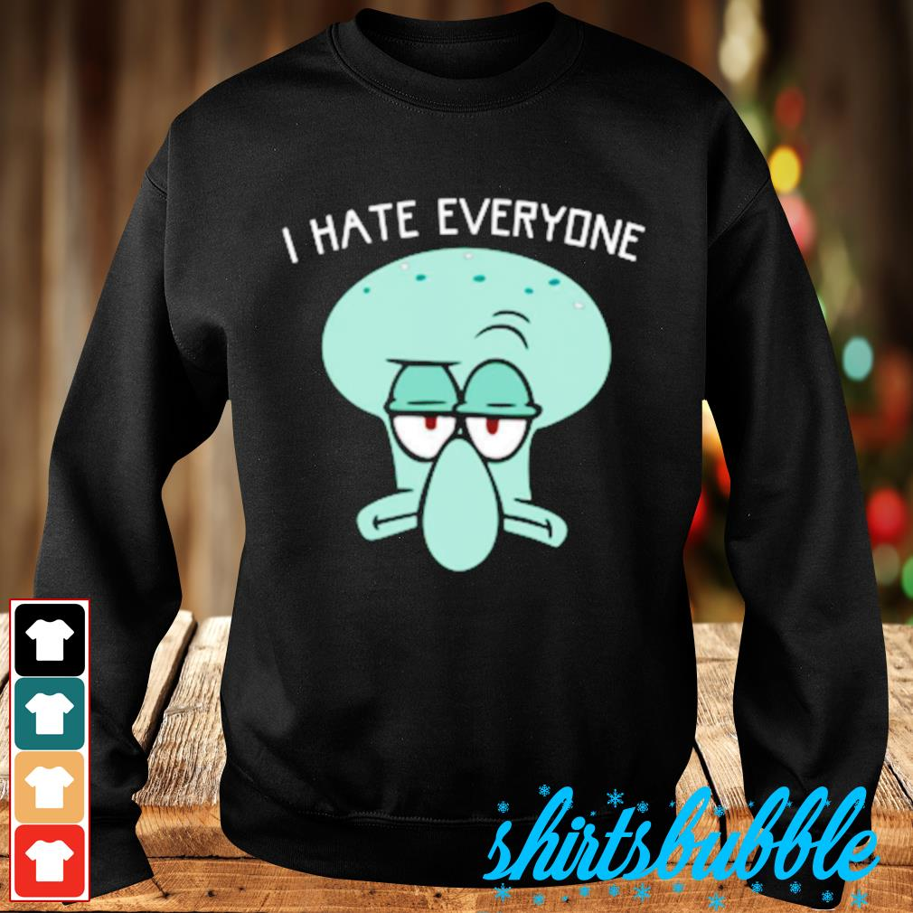 Squidward Tentacles I hate everyone s Sweater