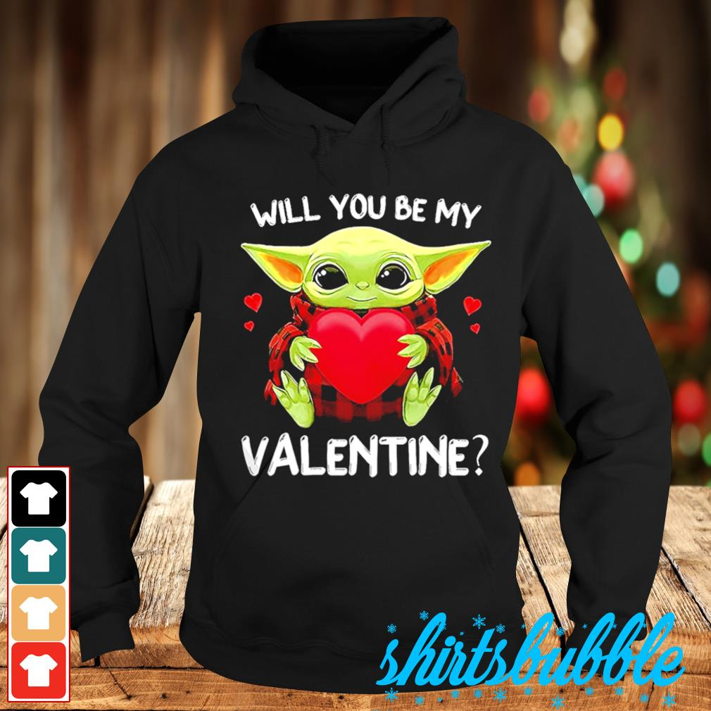 Baby Yoda will you be my Valentine s Hoodie