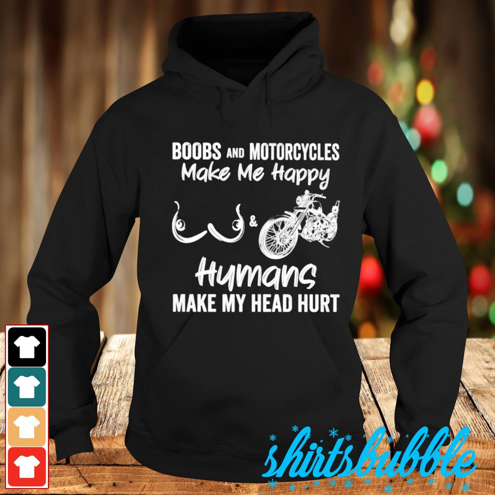 Books and motorcycles make me happy humans make my head hurt s Hoodie