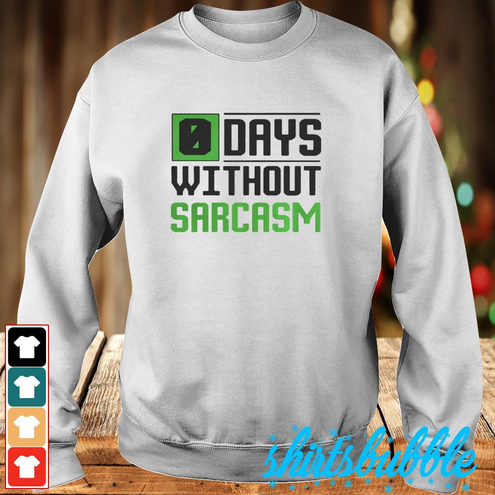 0 Days without sarcasm s Sweater
